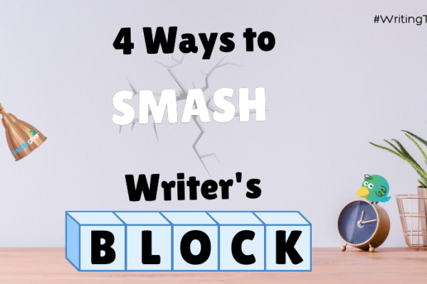 How To Smash Through Writer's Block