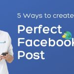 5-Ways-Create-Perfect-Facebook-Post
