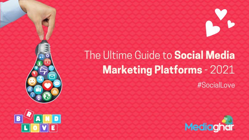 The-Ultimate-Guide-Social-Media-Marketing-Platforms-2021